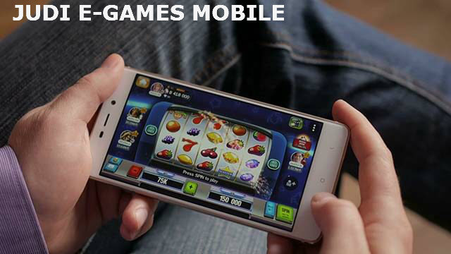Judi E-Games Mobile Sbobet Terbaik